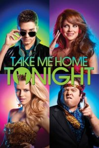 Take Me Home Tonight (2011)