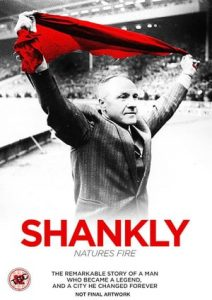 Shankly: Nature's Fire (2017)
